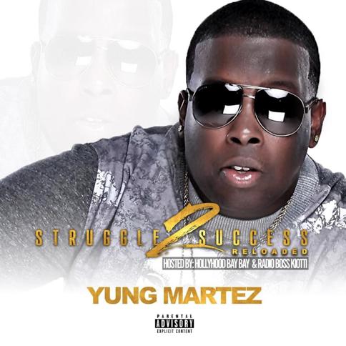 "New Album: Yung Martez – ""Struggle 2 Success Reloaded"""