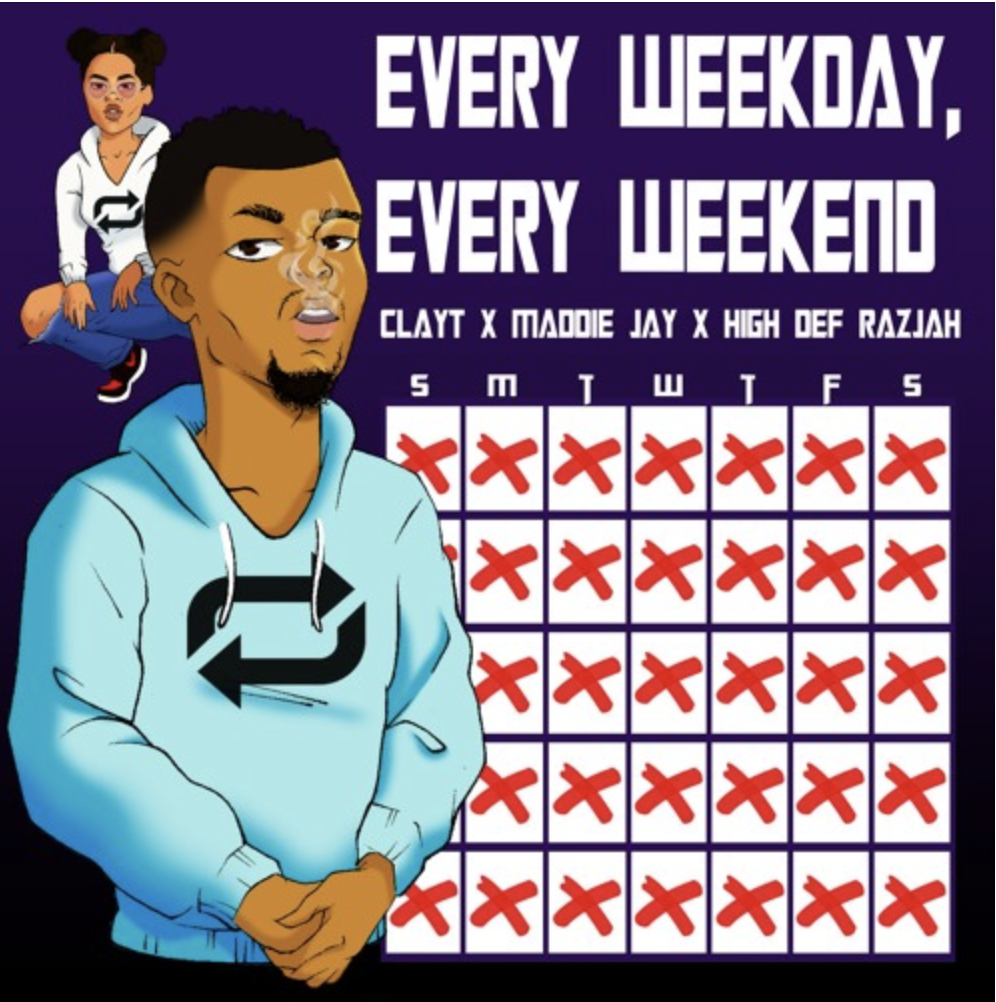 """New Music: Clayt – """"Every Weekday, Every Weekend"""" (Feat. Maddie)"""