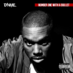 New Mixtape: D'NME – Number One With A Bullet (EP)
