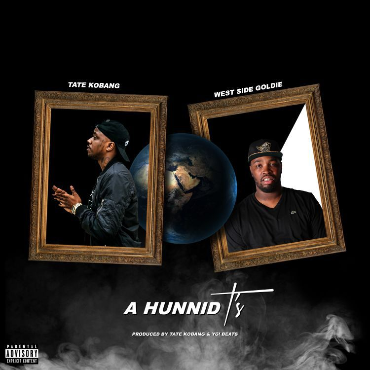 """New Music: Tate Kobang ft. WestSide Goldie – """"A Hunnid T's"""""""