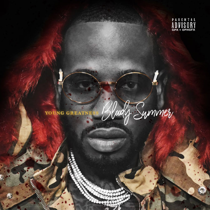 "New Mixtape: Young Greatness – ""Bloody Summer"""