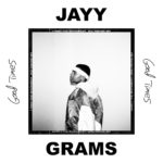 "New Music: Jayy Grams – ""Good Times"" [EP]"