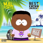 "New Album: Mal Forté – ""Best Known Unknown, Vol. 2"""