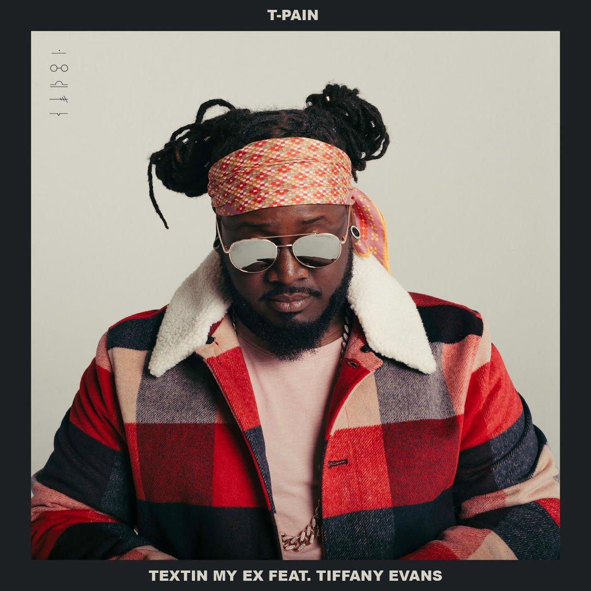 "New Music: T-Pain – ""Textin My Ex"" (Ft. Tiffany Evans)"
