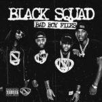 New Mixtape:  The Black Squad – Bad Boy Files