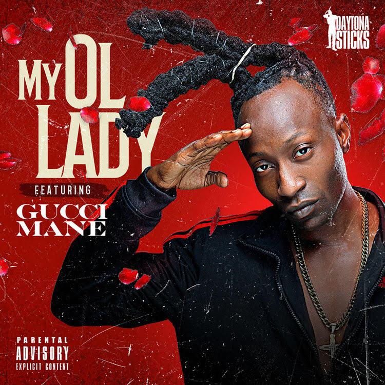 New Music: Daytona Sticks Ft. Gucci Mane – My Ol' Lady
