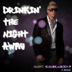 New Video: Joe Galaxy – Drinkin The Night Away