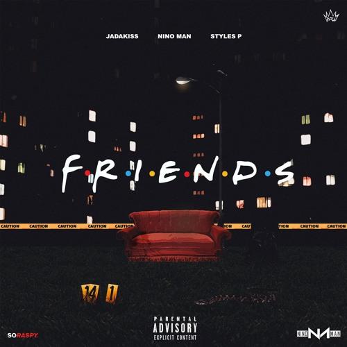 New Music: Jadakiss ft. Nino Man & Styles P – Friends