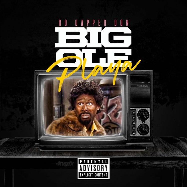 New Music: Ro Dapper Don – Big Ole Playa