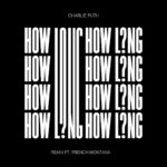 "New Music: Charlie Puth – ""How Long? [Remix]"" ft. French Montana"