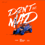 """New Music: Fade – """"Don't Be Mad"""" (feat. Sir Michael Rocks)"""