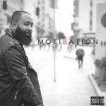 "New Music: Moti8ation – ""Plead The 5th"" (feat. Bootleg)"
