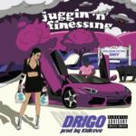 "New Music: DRIGO – ""Juggin N Finnessing"""