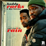 "New Music: Haddy Racks – ""Can't Stop The Rain"""