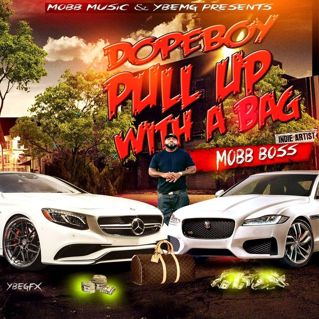 New Music: Mobb Boss – Dope Boy Pull Up Wit A Bag