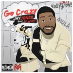 "COMPLEX Premiere: Lil Wayne Joins Protégé Jay Jones On ""Go Crazy"""
