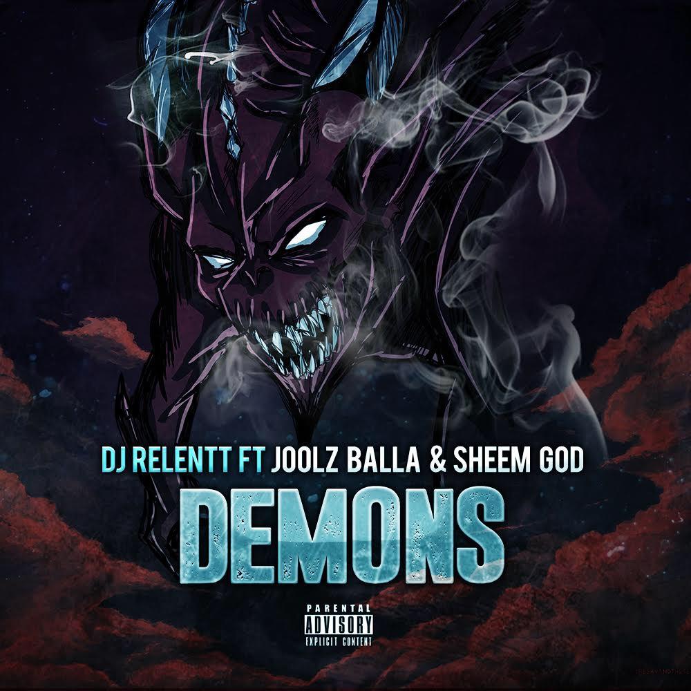"""New Music: DJ Relentt – """"Demons"""" (feat. Joolz Balla & SheemGod)"""