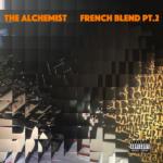 New Album: The Alchemist – French Blend Pt. 2
