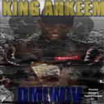 Mixtape: King Ahkeem – DM[W]V