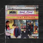 New Music: Tony Moxberg – Soul Food Freestyle