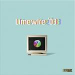 """New Music: Frak – """"Limewire '03"""" (Album)"""