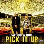 New Music: Fat Joe ft. Dre – Pick It Up