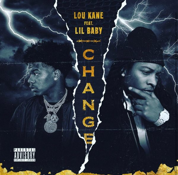 """New Music: Lou Kane – """"Change"""" (feat. Lil Baby)"""