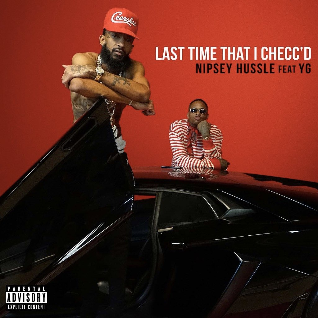 "New Music: Nipsey Hussle – ""Last Time That I Checc'd"" (feat. YG)"