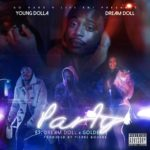 """New Music: Dolla – """"Party"""" (feat. Dreamdoll & GOLDe)"""