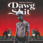 """New Music: $teven Cannon – """"Dawg Sh*t"""" Produced by ChaseTheMoney"""