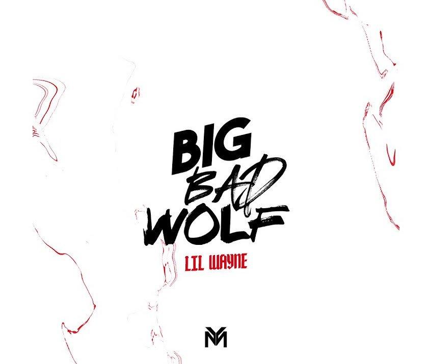 "New Music: Lil Wayne – ""Big Bad Wolf"""