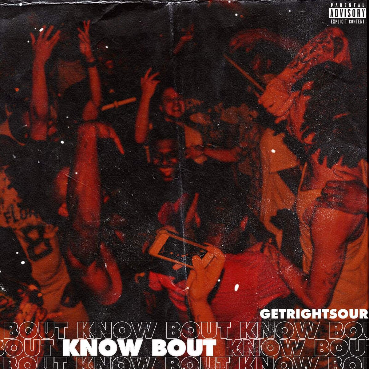 """New Music: GetRightSour – """"Know About"""""""