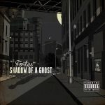 Fortes – Shadow Of A Ghost (Album Stream)
