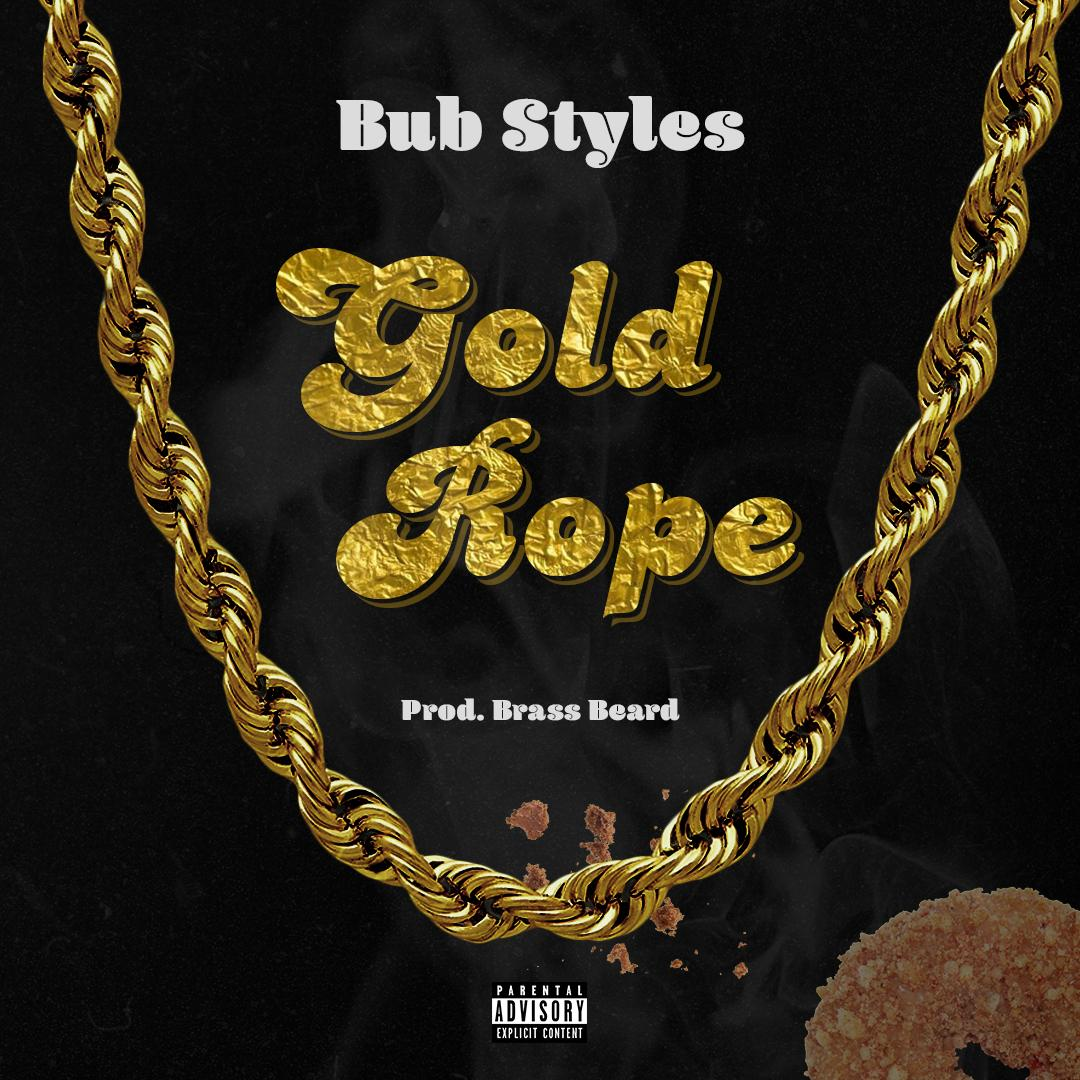 """New Music/Video: Bub Styles – """"Gold Rope"""""""