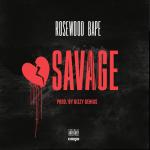 New Music: Rosewood Bape – Savage