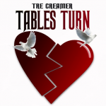 "New Music: Tre Creamer – ""Tables Turn"""