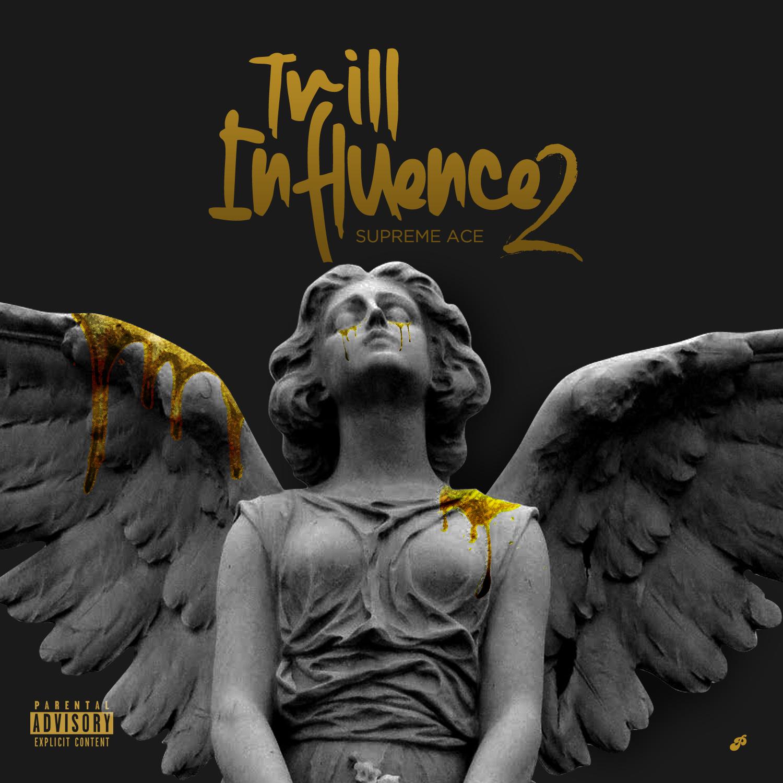 "New Album: Supreme Ace – ""Trill Influence 2"""