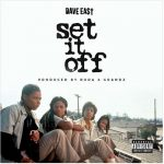 New Music: Dave East – Set It Off