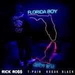 New Music: Rick Ross ft. T-Pain & Kodak Black – Florida Boy