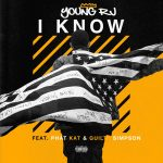 """New Music: Young RJ – """"I Know"""" (feat. Guilty Simpson & Phat Kat)"""