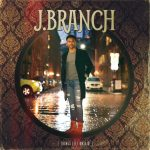 "New Music: J Branch – ""Things Left Unsaid"" [EP]"