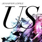 """New Music: Jennifer Lopez – """"Us"""""""