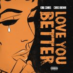 "New Music: King Combs – ""Love You Better"" (feat. Chris Brown)"