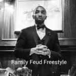 New Music: Mysonne – Family Feud Freestyle
