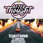 New Video: DJ Afterthought Ft. John Sisco – Tear It Down