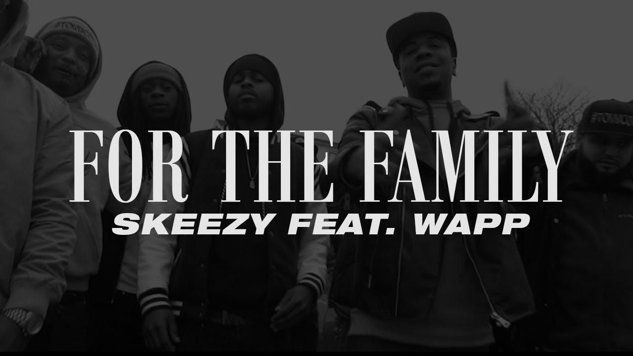 Video: Skeezy ft. Wapp – For The Family