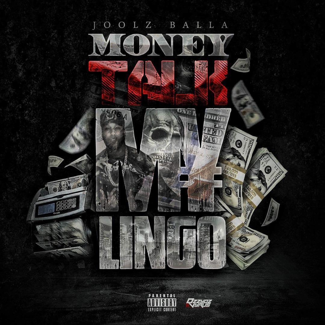 """New Album: Joolz Balla – """"Money Talk My Lingo"""""""