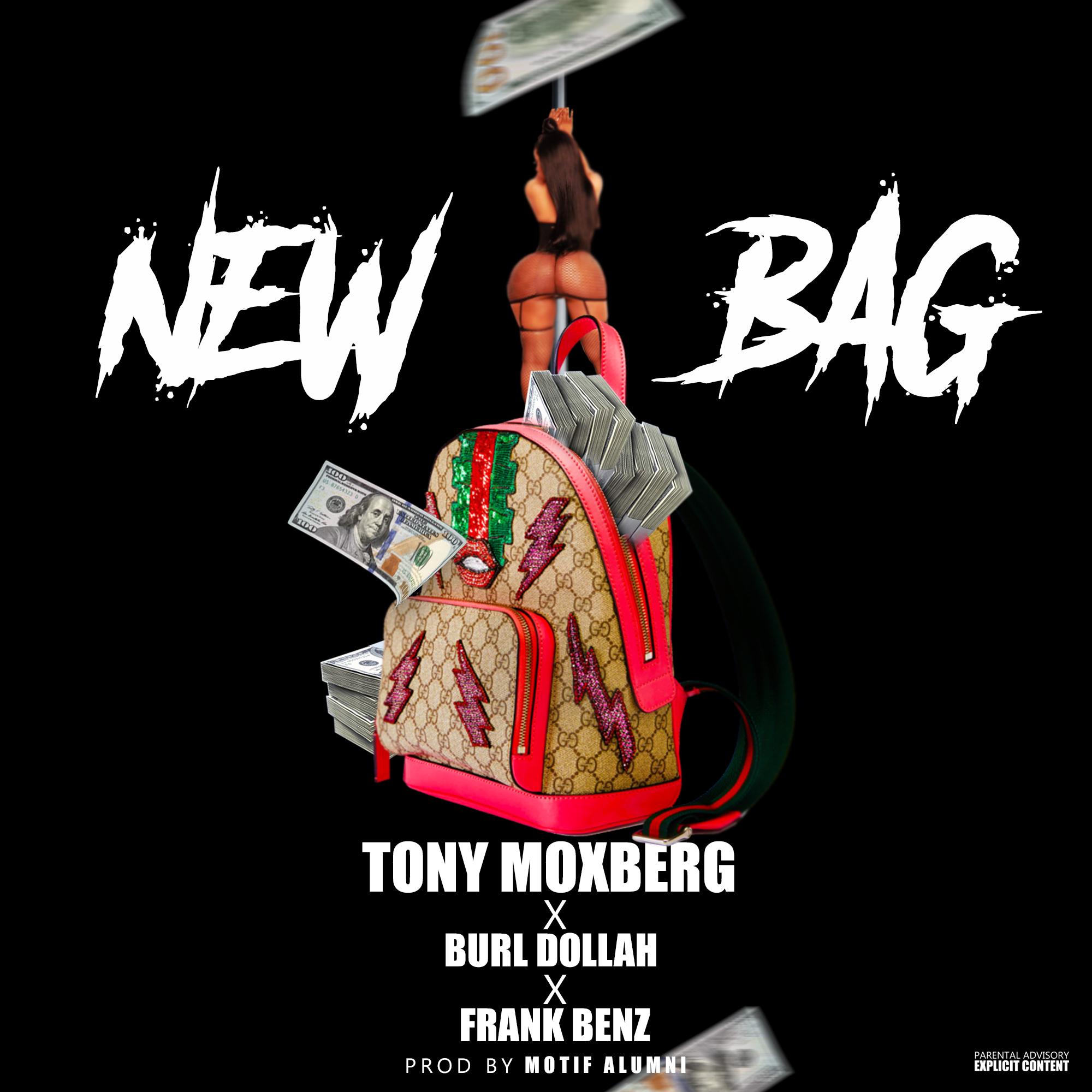 New Music: Tony Moxberg ft. Burl Dollah & Frank Benz – New Bag