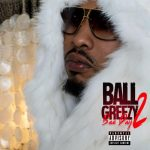 "New Album: Ball Greezy – ""Bae Day 2"""