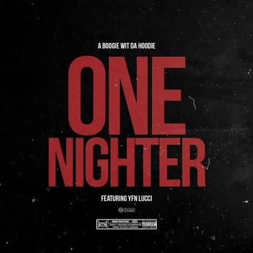 """New Music: A Boogie Wit Da Hoodie – """"One Nighter"""" (feat. YFN Lucci)"""